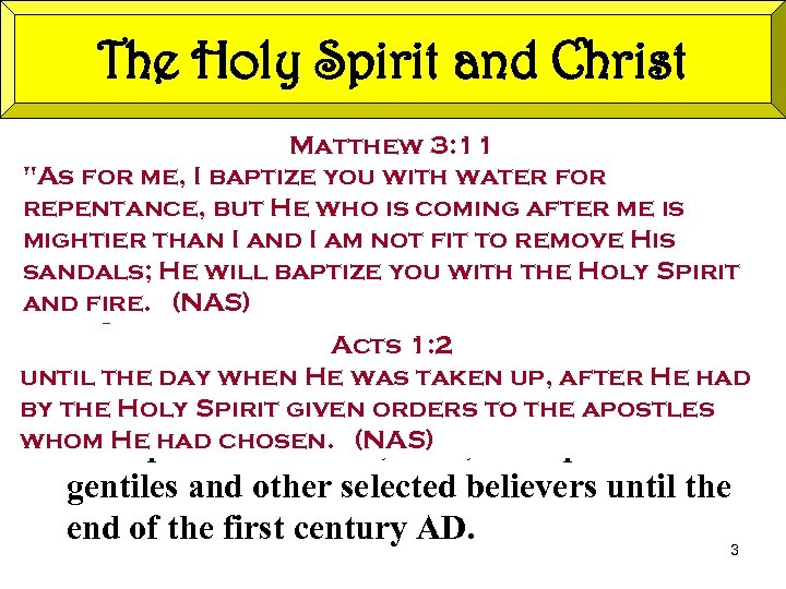 The Holy Spirit and Christ Matthew 3: 11 The Holy Spirit was actively involved
