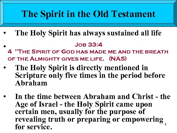 The Spirit in the Old Testament • The Holy Spirit has always sustained all