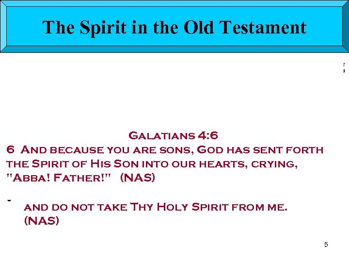 The Spirit in the Old Testament • Believers could obtain the Holy Spirit by