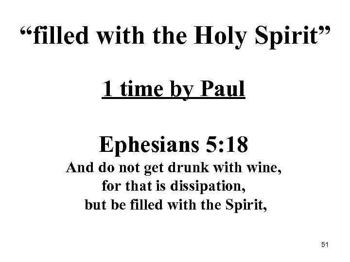"""filled with the Holy Spirit"" 1 time by Paul Ephesians 5: 18 And do"