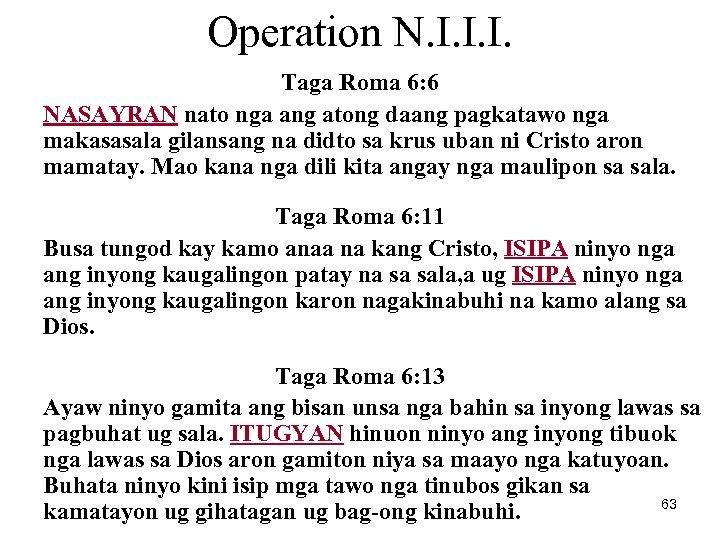 Operation N. I. I. I. Taga Roma 6: 6 NASAYRAN nato nga ang atong
