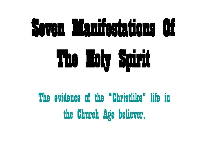 "Seven Manifestations Of The Holy Spirit The evidence of the ""Christlike"" life in the"