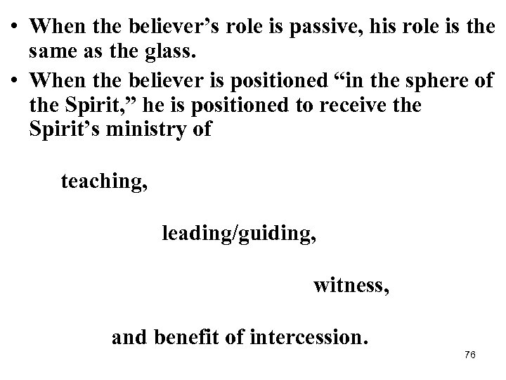 • When the believer's role is passive, his role is the same as