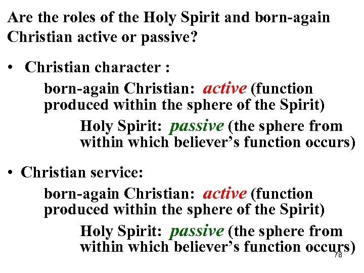 Are the roles of the Holy Spirit and born-again Christian active or passive? •