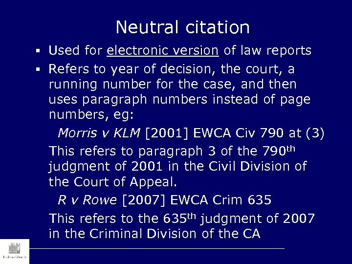 Neutral citation § Used for electronic version of law reports § Refers to year