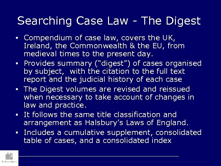 Searching Case Law - The Digest § Compendium of case law, covers the UK,