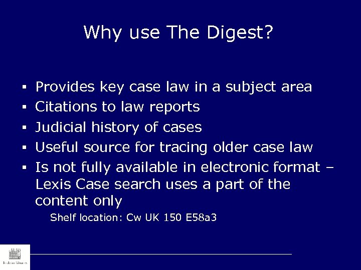 Why use The Digest? § Provides key case law in a subject area §