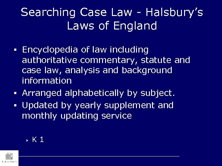 Searching Case Law - Halsbury's Laws of England § Encyclopedia of law including authoritative