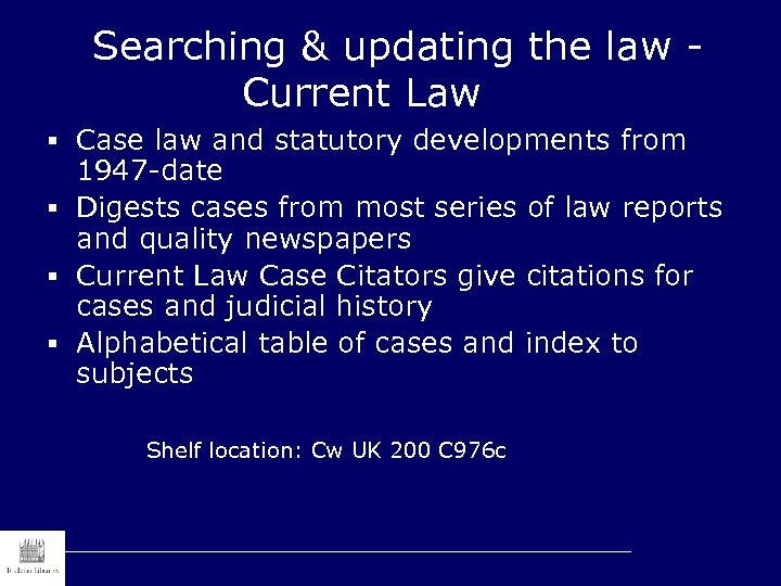 Searching & updating the law Current Law § Case law and statutory developments from