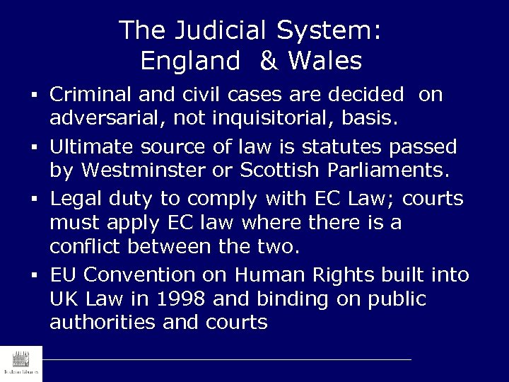 The Judicial System: England & Wales § Criminal and civil cases are decided on