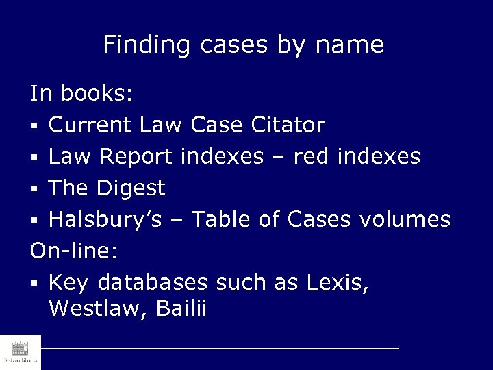 Finding cases by name In books: § Current Law Case Citator § Law Report