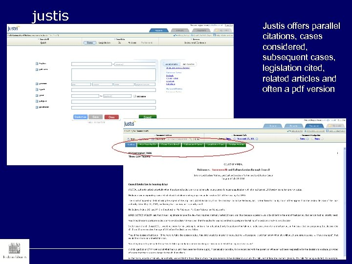 justis Justis offers parallel citations, cases considered, subsequent cases, legislation cited, related articles and