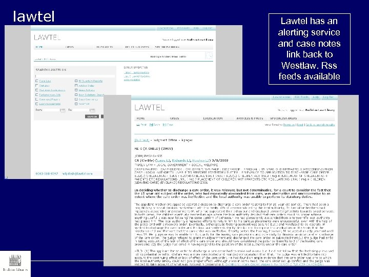 lawtel Lawtel has an alerting service and case notes link back to Westlaw. Rss