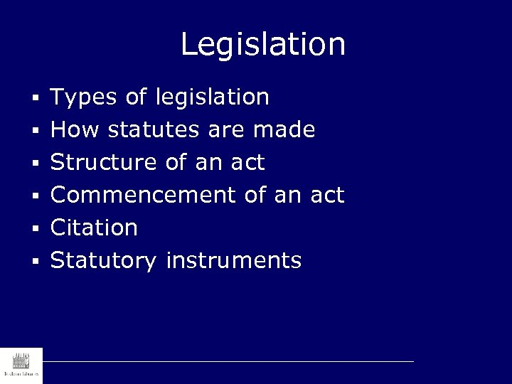 Legislation § Types of legislation § How statutes are made § Structure of an