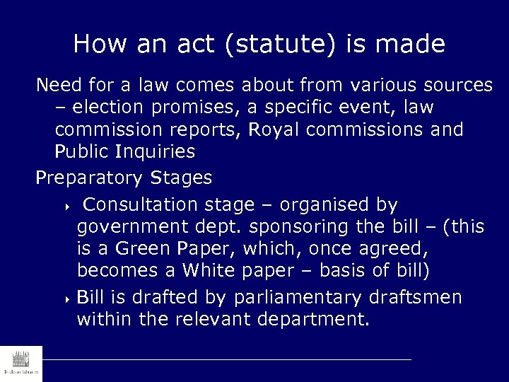 How an act (statute) is made Need for a law comes about from various
