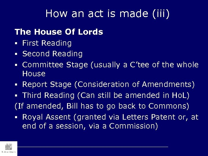 How an act is made (iii) The House Of Lords § First Reading §