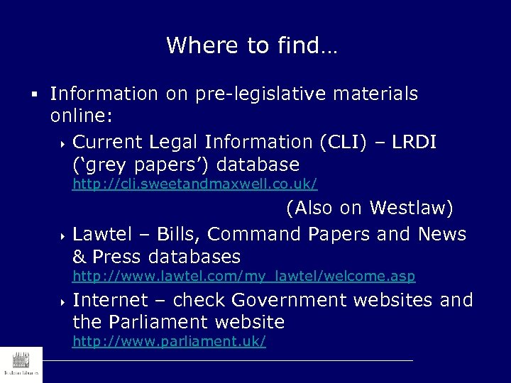 Where to find… § Information on pre-legislative materials online: 4 Current Legal Information (CLI)