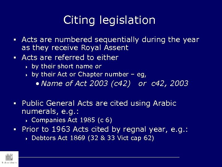 Citing legislation § Acts are numbered sequentially during the year as they receive Royal