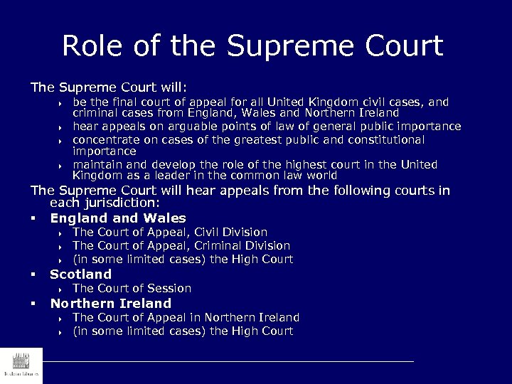Role of the Supreme Court The Supreme Court will: 4 4 be the final