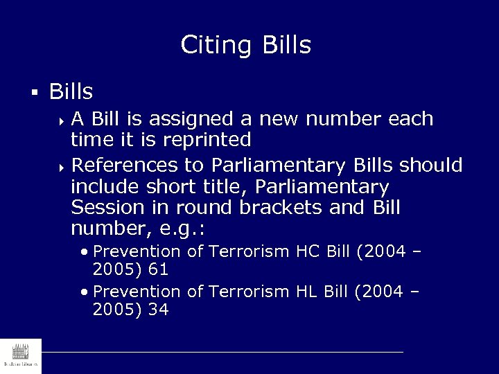 Citing Bills § Bills 4 A Bill is assigned a new number each time