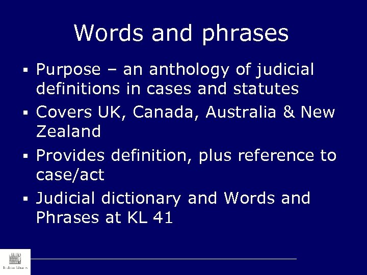 Words and phrases § Purpose – an anthology of judicial definitions in cases and