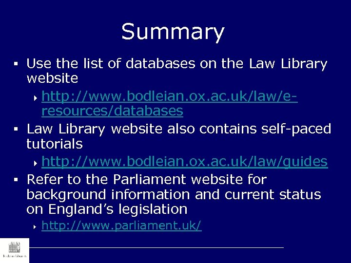 Summary § Use the list of databases on the Law Library website 4 http: