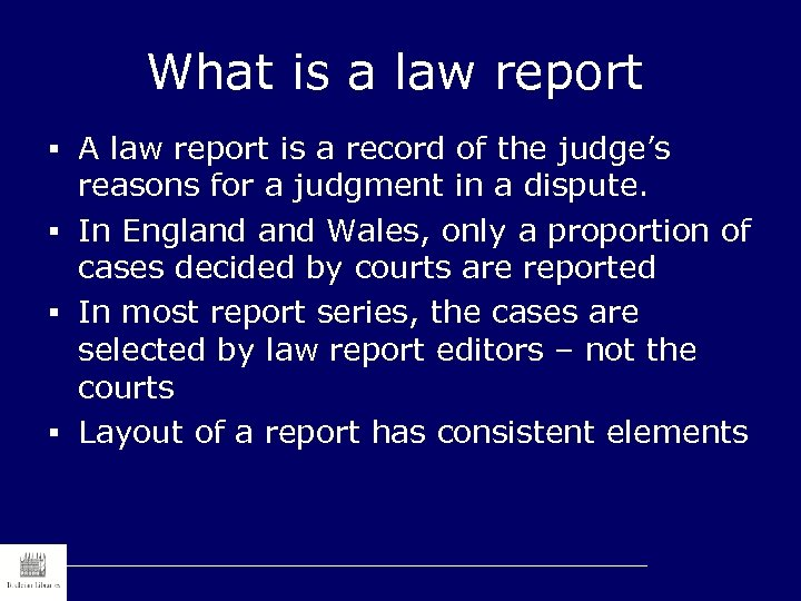 What is a law report § A law report is a record of the