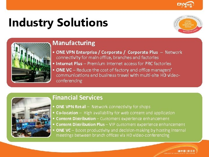 Industry Solutions Manufacturing • ONE VPN Enterprise / Corporate Plus – Network connectivity for