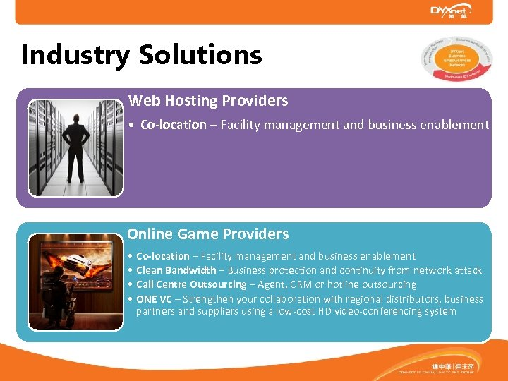 Industry Solutions Web Hosting Providers • Co-location – Facility management and business enablement Online