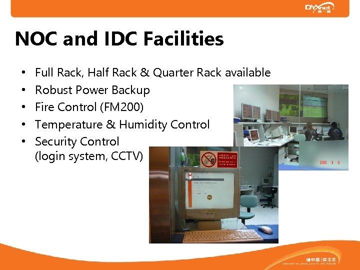 NOC and IDC Facilities • • • Full Rack, Half Rack & Quarter Rack