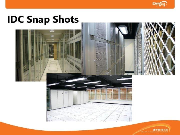 IDC Snap Shots
