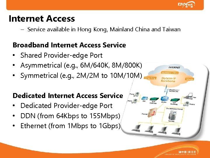 Internet Access – Service available in Hong Kong, Mainland China and Taiwan Broadband Internet