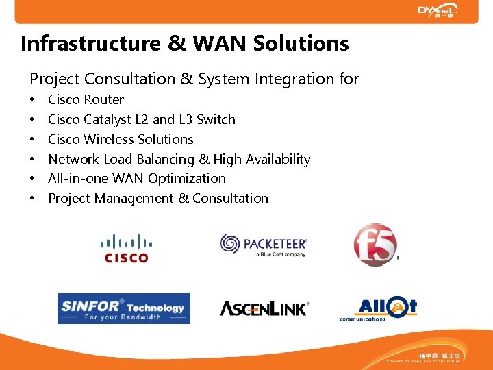 Infrastructure & WAN Solutions Project Consultation & System Integration for • • • Cisco