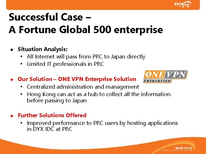 Successful Case – A Fortune Global 500 enterprise Situation Analysis: • All Internet will