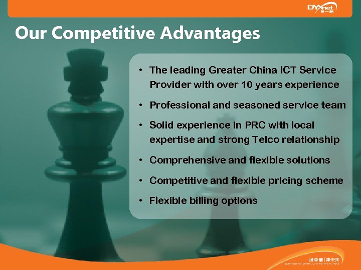 Our Competitive Advantages • The leading Greater China ICT Service Provider with over 10