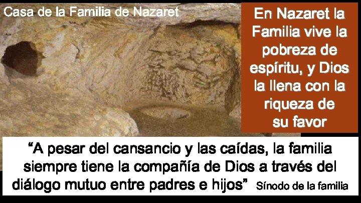 Casa de la Familia de Nazaret En Nazaret la Familia vive la pobreza de