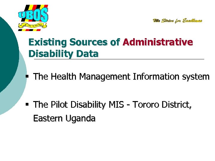 Existing Sources of Administrative Disability Data § The Health Management Information system § The