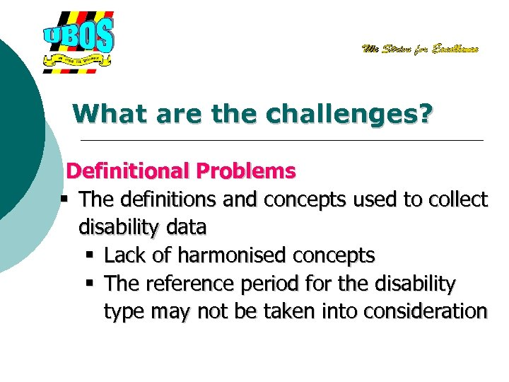What are the challenges? Definitional Problems § The definitions and concepts used to collect