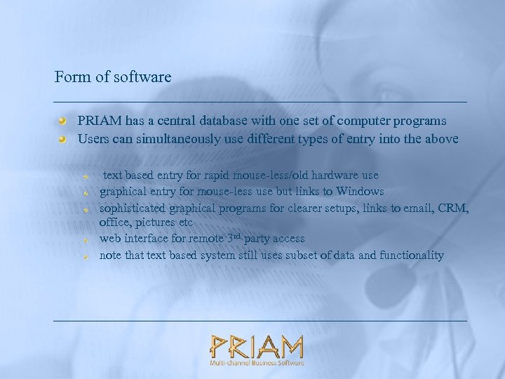 Form of software PRIAM has a central database with one set of computer programs