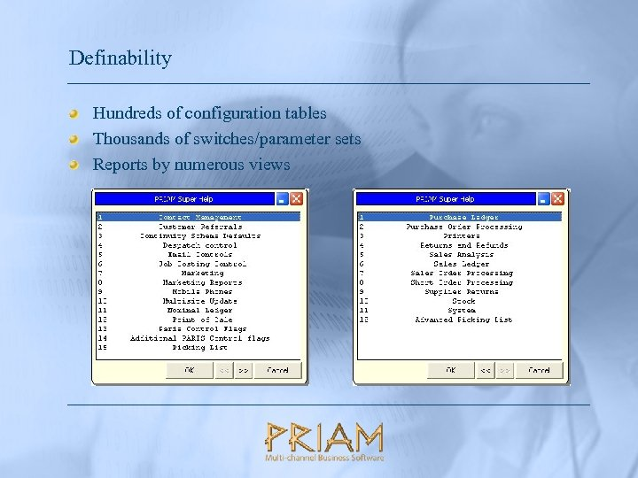 Definability Hundreds of configuration tables Thousands of switches/parameter sets Reports by numerous views