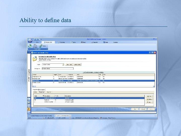 Ability to define data