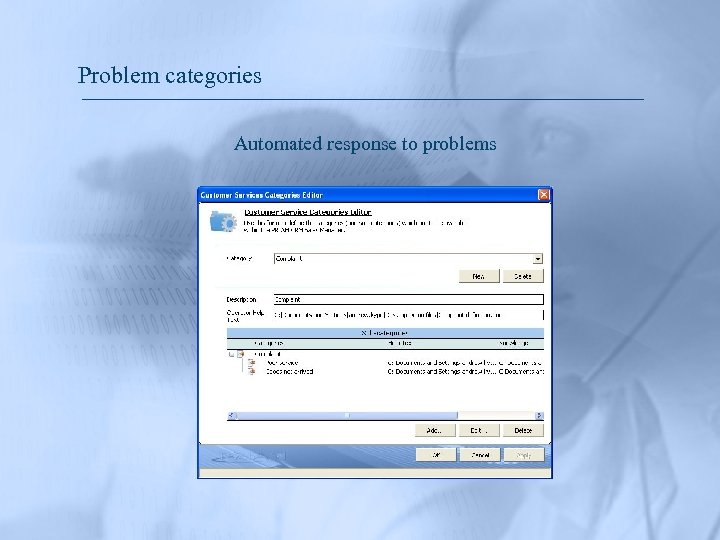 Problem categories Automated response to problems