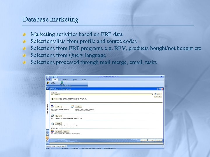 Database marketing Marketing activities based on ERP data Selections/lists from profile and source codes