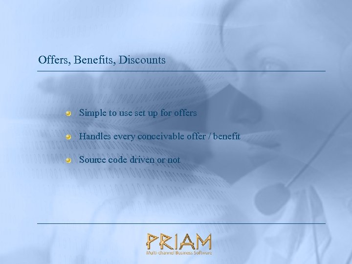 Offers, Benefits, Discounts Simple to use set up for offers Handles every conceivable offer
