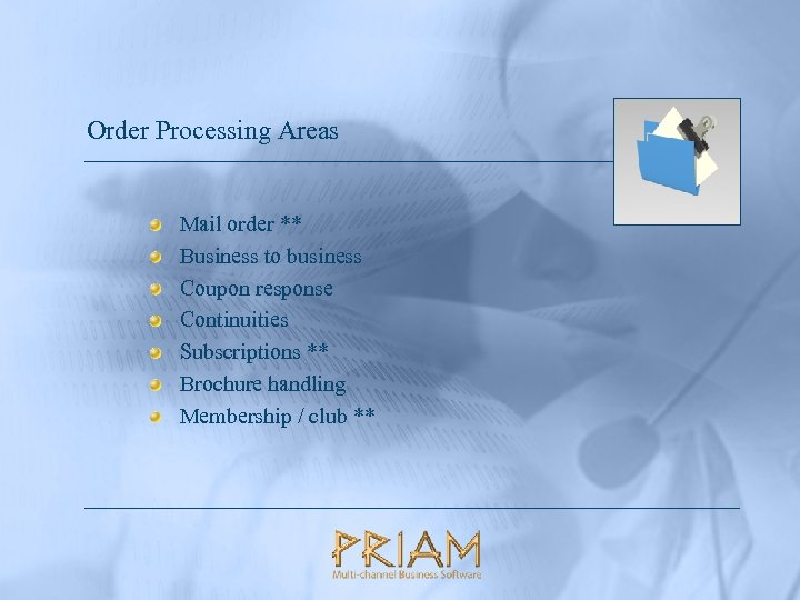 Order Processing Areas Mail order ** Business to business Coupon response Continuities Subscriptions **