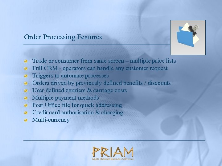 Order Processing Features Trade or consumer from same screen – multiple price lists Full