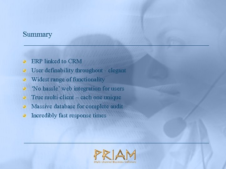 Summary ERP linked to CRM User definability throughout - elegant Widest range of functionality