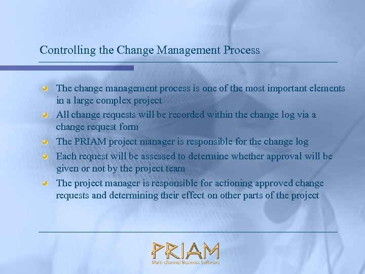 Controlling the Change Management Process The change management process is one of the most