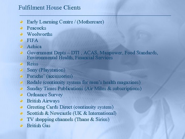 Fulfilment House Clients Early Learning Centre / (Mothercare) Peacocks Woolworths FIFA Achica Government Depts