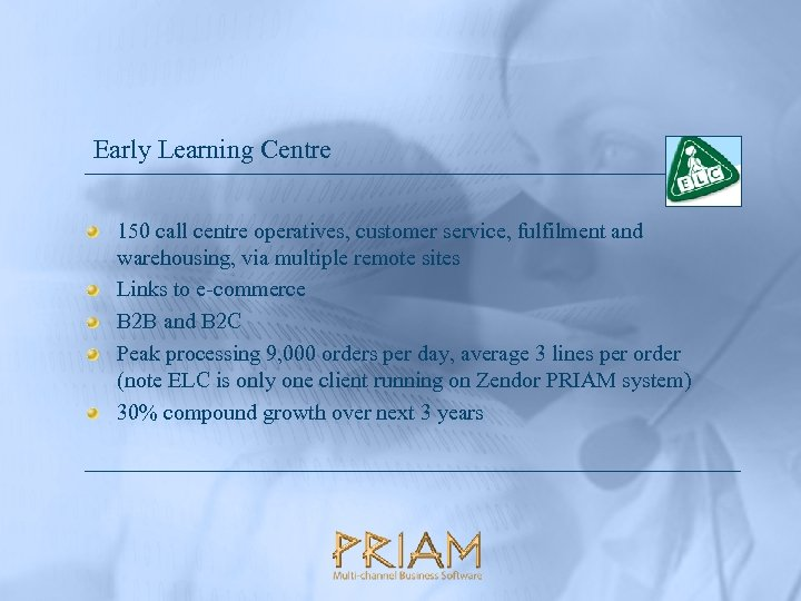 Early Learning Centre 150 call centre operatives, customer service, fulfilment and warehousing, via multiple